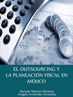 El Outsourcing Y La Planeación Fiscal En México - Libro Gratis @tataya.com.mx