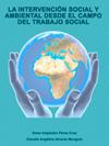 LA INTERVENCIÓN SOCIAL Y AMBIENTAL DESDE EL CAMPO DEL TRABAJO SOCIAL. Aproximaciones desde Paradigmas Emergentes