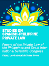 STUDIES ON SPANISH-PHILIPPINE PRIVATE LAW<br> Papers of the Private Law of the Philippines and Spain International Scientific Congress