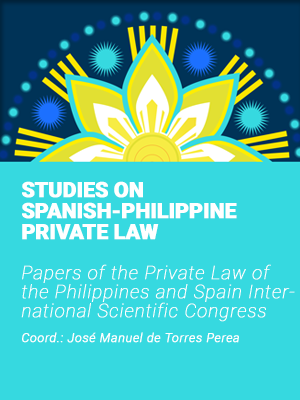 STUDIES ON SPANISH-PHILIPPINE PRIVATE LAW <br> Papers of the Private Law of the Philippines and Spain International Scientific Congress