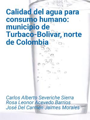 Calidad del agua para consumo humano: municipio de Turbaco-Bolivar, norte de Colombia