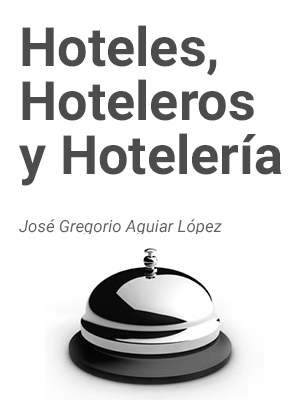 Hoteles, Hoteleros y Hotelería