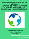 EMPRENDIMIENTO SOCIAL EN MÉXICO,  ANÁLISIS DE PROBLEMÁTICAS SOCIALES EMERGENTES DESDE LAS UNIVERSIDADES:  MEMORIAS EN EXTENSO DEL 2° ENCUENTRO ESTUDIANTIL EMPRENDIMIENTO SOCIAL