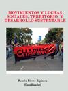 MOVIMIENTOS Y LUCHAS SOCIALES, TERRITORIO  Y DESARROLLO SUSTENTABLE