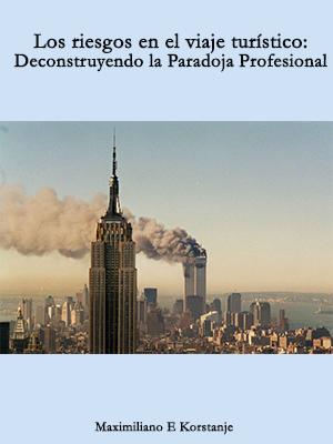LOS RIESGOS EN EL VIAJE TURÍSTICO: DECONSTRUYENDO LA PARADOJA PROFESIONAL