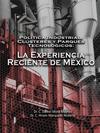 POLÍTICA INDUSTRIAL, CLÚSTERES Y PARQUES TECNOLÓGICOS: LA EXPERIENCIA RECIENTE DE MÉXICO