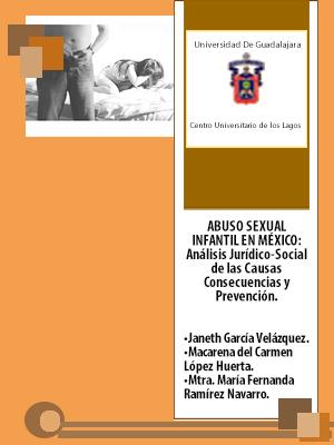 ABUSO SEXUAL INFANTIL EN MÉXICO: Análisis Jurídico-Social de las Causas Consecuencias y Prevención
