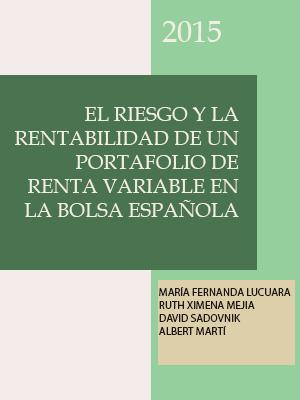 RENTABILIDAD Y RIESGO DE UN PORTAFOLIO DE RENTA VARIABLE DE LA BOLSA ESPAÑOLA