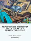 ASPECTOS DE FILOSOFIA DE LA CIENCIA Y SUSTENTABILIDAD