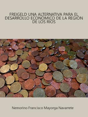 FREIGELD UNA ALTERNATIVA PARA EL DESARROLLO ECONÓMICO DE LA REGIÓN DE LOS RÍOS