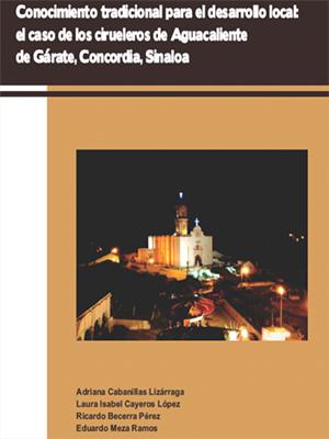 CONOCIMIENTO TRADICIONAL PARA EL DESARROLLO LOCAL: EL CASO DE LOS CIRUELEROS DE AGUACALIENTE DE GÁRATE, SINALOA, 2014