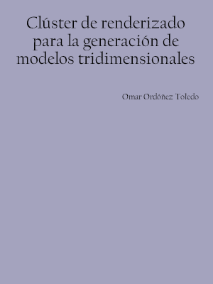 CLÚSTER DE RENDERIZADO PARA LA GENERACIÓN DE MODELOS TRIDIMENSIONALES