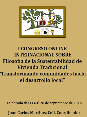 """FILOSOFÍA DE LA SUSTENTABILIDAD DE VIVIENDA TRADICIONAL """"TRANSFORMANDO COMUNIDADES HACIA EL DESARROLLO LOCAL"""""""