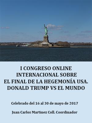 ACTAS DEL CONGRESO SOBRE EL FINAL DE LA HEGEMONÍA USA. DONALD TRUMP VS EL MUNDO