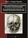 ICONOS ANATÓMICOS EN LA ESCENA ARTÍSTICA CONTEMPORÁNEA
