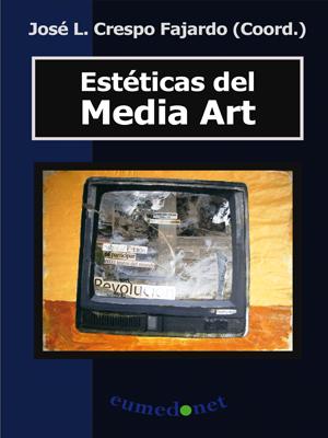 ESTÉTICAS DEL MEDIA ART