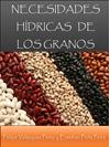 NECESIDADES H�DRICAS DE LOS GRANOS