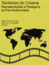 TERRITÓRIOS DO CINEMA. REPRESENTAÇÕES E PAISAGENS DA PÓS-MODERNIDADE