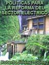 Portada de la tesis gratuita sobre An�lisis del proceso de formulaci�n de pol�ticas para la reforma del sector el�ctrico y su potencial incidencia en el marco institucional y la producci�n con fuentes renovables