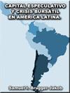 Portada de la tesis gratuita sobre Capital especulativo y crisis burs�til en Am�rica Latina. Contagio, crecimiento y convergencia. (1993 - 2005)