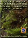 Portada de la tesis gratuita sobre La funci�n estrat�gica de la comunicaci�n en el desarrollo sustentable. Xico, Veracruz un ejemplo de aplicaci�n