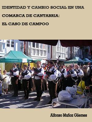 IDENTIDAD Y CAMBIO SOCIAL EN UNA COMARCA DE CANTABRIA: EL CASO DE CAMPOO