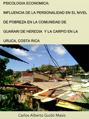 PSICOLOGÍA ECONÓMICA: INFLUENCIA DE LA PERSONALIDAD EN EL NIVEL DE POBREZA EN LA COMUNIDAD DE GUARARI DE HEREDIA Y LA CARPIO EN LA URUCA, COSTA RICA