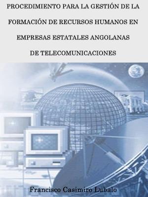 PROCEDIMIENTO PARA LA GESTIÓN DE LA FORMACIÓN DE RECURSOS HUMANOS EN EMPRESAS ESTATALES ANGOLANAS DE TELECOMUNICACIONES