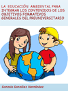 LA EDUCACIÓN AMBIENTAL PARA INTEGRAR LOS CONTENIDOS DE LOS OBJETIVOS FORMATIVOS GENERALES DEL PREUNIVERSITARIO