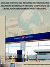 ANÁLISIS   CRÍTICO  DEL   RECURSO   DE    REVOCACIÓN ADUANERO  EN   MÉXICO   Y   ESTUDIO  COMPARADO  DE LEGISLACIÓN IBEROAMERICANA Y  NACIONAL