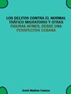 Portada de la tesis gratuita sobre Los delitos contra el normal tr�fico migratorio y otras figuras afines, desde una perspectiva cubana