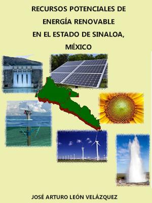 RECURSOS POTENCIALES DE ENERGÍA RENOVABLE EN EL ESTADO DE SINALOA, MÉXICO