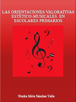 LAS ORIENTACIONES VALORATIVAS ESTÉTICO-MUSICALES EN ESCOLARES PRIMARIOS