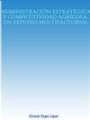 ADMINISTRACIÓN ESTRATÉGICA Y COMPETITIVIDAD AGRÍCOLA