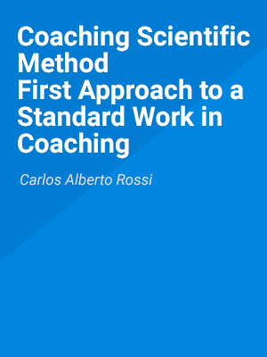 Coaching Scientific Method First Approach to a Standard Work in Coaching
