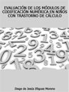 Portada de la tesis gratuita sobre Evaluaci�n de los m�dulos de codificaci�n num�rica en ni�os con trastorno de c�lculo
