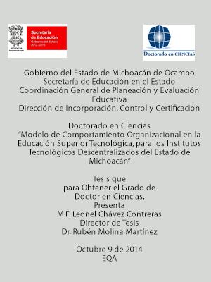 MODELO DE COMPORTAMIENTO ORGANIZACIONAL EN LA EDUCACIÓN SUPERIOR TECNOLÓGICA, PARA LOS INSTITUTOS TECNOLÓGICOS DESCENTRALIZADOS DEL ESTADO DE MICHOACÁN