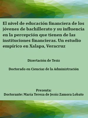 EL NIVEL DE EDUCACIÓN FINANCIERA DE LOS JÓVENES DE BACHILLERATO Y SU INFLUENCIA EN LA PERCEPCIÓN QUE TIENEN DE LAS INSTITUCIONES FINANCIERAS. UN ESTUDIO EMPÍRICO EN XALAPA, VERACRUZ