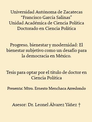 PROGRESO, BIENESTAR Y MODERNIDAD: EL BIENESTAR SUBJETIVO COMO UN DESAFÍO PARA LA DEMOCRACIA EN MÉXICO