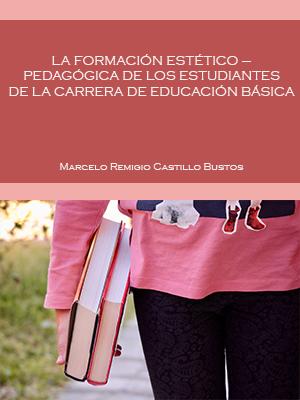 LA FORMACIÓN ESTÉTICO – PEDAGÓGICA DE LOS ESTUDIANTES DE LA CARRERA DE EDUCACIÓN BÁSICA